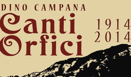 """Centenario dei """"Canti Orfici"""" di Dino Campana: le iniziative a Firenze"""
